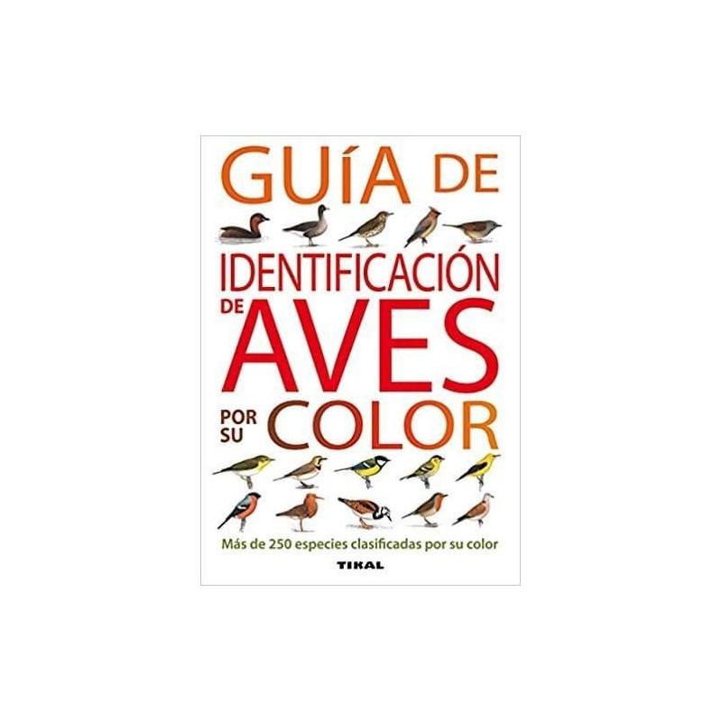 Guia práctica PARA OBSERVAR LAS AVES ediciones TIKAL